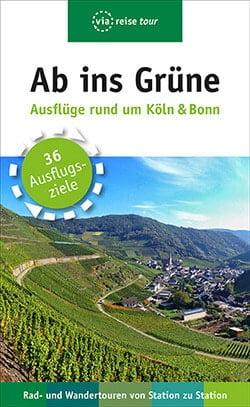 Ab ins Grüne Wander- und Ausflugsführer Köln Bonn